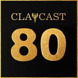 CLAPCAST #80