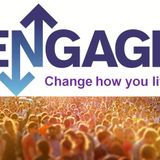 ENGAGE! Change how you live - Audio