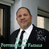 Ep. 43 - Potted Plant Facials
