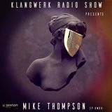 Klangwerk Radio Show - EP006 - Mike Thompson