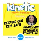 Keeping Our Kids Safe with Brad Fain #32