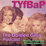 The Golden Girls Ep 142 Sister of the Bride with Joleen Lunzer and Xchel Hernandez-Zendejas