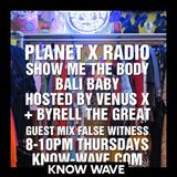 Planet X Radio w/ Venus X and Byrell The Great ft. SMTB, Bali Baby, False Witness Guest Mix
