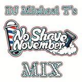 DJ Michael T - No Shave November 2014