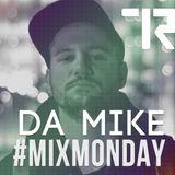 #MIX MONDAY / Da Mike Edition