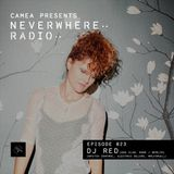 Camea Presents Neverwhere Radio 023 feat. DJ Red (Goa Club, Bpitch Control, Electric Deluxe) - Rome