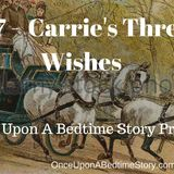 177 - Carrie's Three Wishes