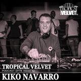 TROPICAL VELVET PODCAST EP78 MIXED BY KIKO NAVARRO