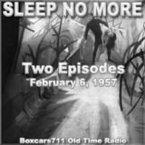 Sleep No More - Banquos Chair & The Coward (02-06-57)