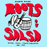 PUERTO RICAN ROOTS OF SALSA - Bomba, Plena, Jíbaro & Aguinaldo 1960-1987 (Selected by Alex Figueira)