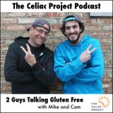 The Celiac Project Podcast - Ep 56: 2 Guys Talking Gluten Free