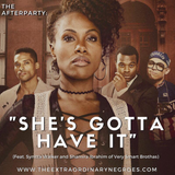 She's Gotta Have It (feat. Synitta Walker and Shamira Ibrahim of Very Smart Brothas)