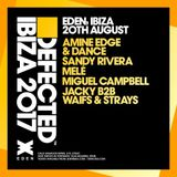 2017.08.20 - Amine Edge & DANCE @ Defected - Eden, Ibiza, SP