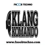 KLANG KOMANDO Episode 006 - CHINASKI 31 Mix @ FNOOB TECHNO RADIO