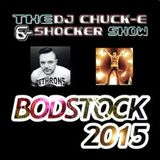 DJ Chuck-E & MC Shocker Show @ Bodstock 2015