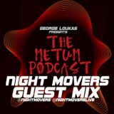 George Loukas Presents The METUM Podcast - NIGHT MOVERS ALBUM GUEST MIX