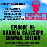 FEED THE METER PODCAST EP 81 - @DJJUANYTO @BILLYJUNE88 @REALDJJOHN @KELLYSNACKSWELL
