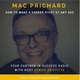 Mac Prichard - How to Make a Career Pivot at Any Age