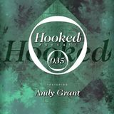 Hooked Podcast 035 :: ANDY GRANT - Body Werk  at Flash Oct 14 2016