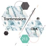 Transmissions 213 with Celic
