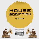 Oskar K. - House Addiction @ Megapolis 89.5 Fm 16.07.2017