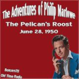 The Adventures Of Philip Marlowe - The Pelican's Roost (06-28-50)