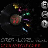 Omer Yilmaz Presents - Radio Mix Machine - 71