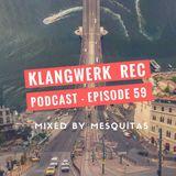 Klangwerk Radio Show - EP059 - Mesquitas
