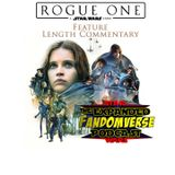 ROGUE ONE  FEATURE LENGTH COMMENTARY