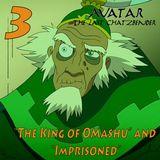 "The Last ChatzBender Episode 03: ""The King of Omashu"" and ""Imprisoned"""