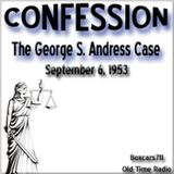 Confession - The George S. Andress Case (09-06-53)
