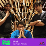 Ep. 26: Iron Throne Primaries
