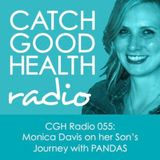 CGH Radio 055: Monica Davis on her Son's Journey with PANDAS