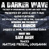 #147 A Darker Wave 09-12-2017 (Interview Alex Bianchi, Jaques le Noir, Ciava; Guest mix - Sam Arsh)
