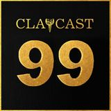CLAPCAST #99