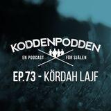 EP 73 (Kördah lajf)