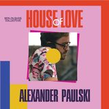 Alexander Paulski live at House of Love (12.08.17) @ Loftus Hall Berlin