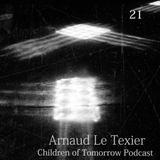 Children Of Tomorrow's Podcast 21 - Arnaud Le Texier