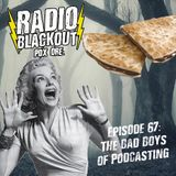 Episode 68: The Bad Boys of Podcasting