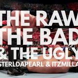 The Raw, The Bad, & The Ugly #158