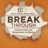 Break Through: Part 33- Gospel Mission