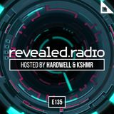 Revealed Radio 135 - Hardwell and KSHMR