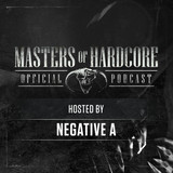 Official Masters of Hardcore podcast 103 by Negative A