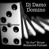 """Domino - """"In Our"""" House Podcast"""