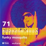FUNKALICIOUS 071 - Funky Mosquito
