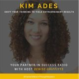Kim Ades - Shift Your Thinking to Yield Extraordinary Results