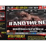 "Immediate Reaction: Kell Brook vs. Errol Spence Jr., Spence the ""Truth"" Now?"