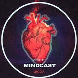 SEFF - Mindcast #032