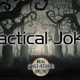 Practical Joker   Ghosts, Haunted, Paranormal