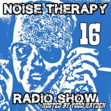 Noise Therapy Radio - Episode 16